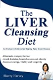 The Liver Cleansing Diet: An Exclusive Edition for Healing Fatty Liver Disease (English Edition)