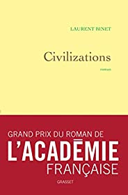 Civilizations : roman - grand prix du roman de l'Académie française (Littérature França