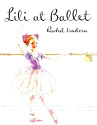 Lili at Ballet by Rachel Isadora (1996-08-05)