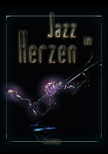 Jazz im Herzen (Tischaufsteller DIN A5 hoch): Bilder des ewigen Jazzblues (Tischaufsteller, 14 Seiten ) (CALVENDO Kunst)