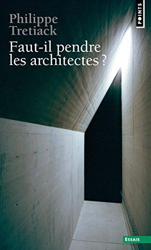 Faut-il pendre les architectes ?