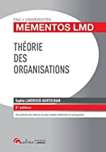 Mémentos LMD - Théorie des organisations, 3ème Ed. de Sophie Landrieux-kartochian
