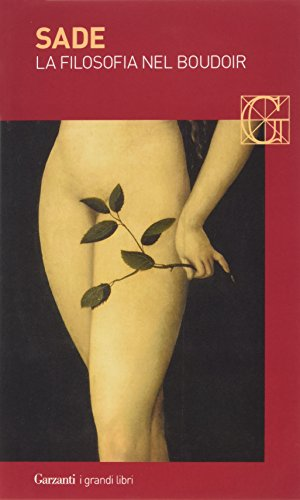 La filosofia nel boudoir ovvero i precettori immorali. Dialoghi per l'educazione delle fanciulle