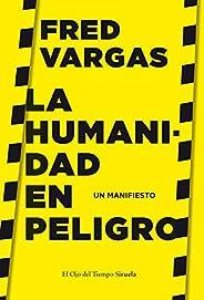 La humanidad en peligro: Un manifiesto (El Ojo del Tiempo nº 115)