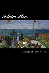 Selected Places: An Anthology of Short Stories