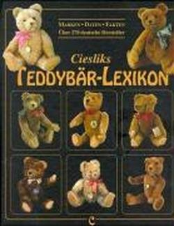 Ciesliks Teddybär-Lexikon: Marken - Daten - Fakten
