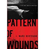 Pattern of Wounds (Roland March Mysteries (Hardcover)) - Large Print Bertrand, J Mark ( Author ) Oct-07-2011 Hardcover