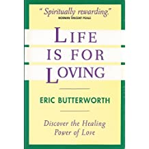 Life Is for Loving by Eric Butterworth (1989-03-01)
