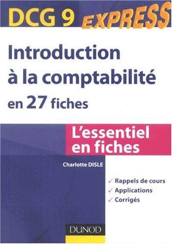 Introduction à la comptabilité en 27 fiches : DCG 9