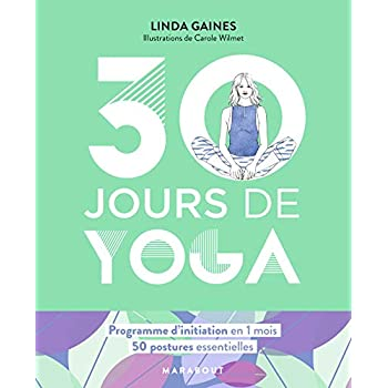 30 jours de Yoga: Programme d'initiation en 4 semaines - 50 postures essentielles