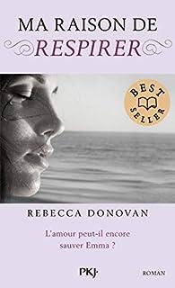 Ma raison de vivre, tome 3 : Ma raison de respirer par Rebecca Donovan