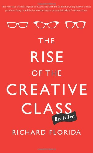 The Rise of the Creative Class--Revisited: Revised and Expanded