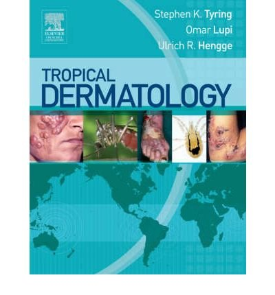 [(Tropical Dermatology)] [Author: Steven K. Tyring] published on (May, 2005)