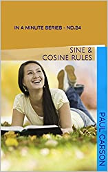 Sine & Cosine Rules - In A Minute: Book 24 of the In A Minute Series (English Edition)