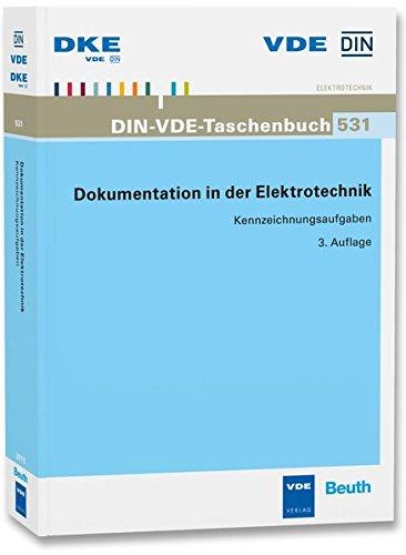 Dokumentation in der Elektrotechnik: Kennzeichnungsaufgaben Stand der abgedruckten Normen: August 2015 (DIN-VDE-Taschenbücher)