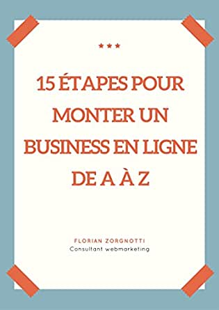 15 Etapes Pour Monter Un Business En Ligne De A A Z