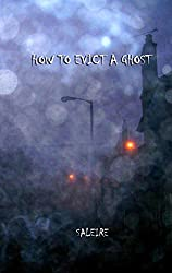 How To Evict A Ghost