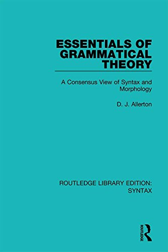 Essentials of Grammatical Theory: A Consensus View of Syntax and Morphology: Volume 4 (Routledge Library Editions: Syntax)