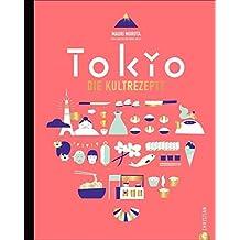 Tokio: Die Kultrezepte