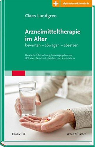 Arzneimitteltherapie im Alter: bewerten - abwägen - absetzen   mit Zugang zur Medizinwelt