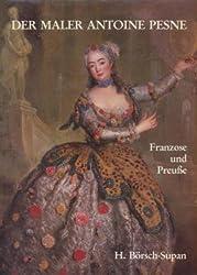 Der Maler Antoine Pesne. Franzose und Preusse