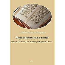 Como os juristas viam o mundo. 1550-1750: Direitos, estados, coisas, contratos, ações e crimes (Portuguese Edition)