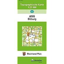 TK25 6005 Bitburg: Topographische Karte 1:25000 (Topographische Karten 1:25000 (TK 25) Rheinland-Pfalz (amtlich) / Mehrfarbige Ausgabe)