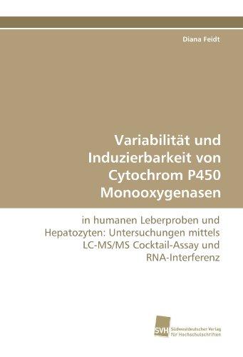 Variabilität und Induzierbarkeit von Cytochrom P450 Monooxygenasen: in humanen Leberproben und Hepatozyten: Untersuchungen mittels LC-MS/MS Cocktail-Assay und RNA-Interferenz