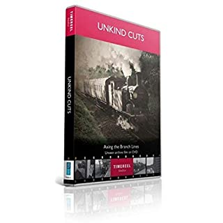 Unkind Cuts: Axing The Branch Lines [DVD]