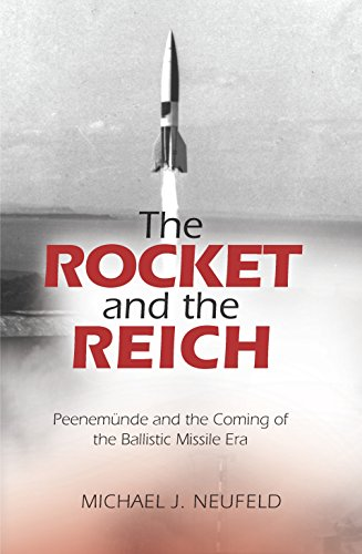 The Rocket and the Reich: Peenemunde and the Coming of the Ballistic Missile Era (Reiches Liquid)