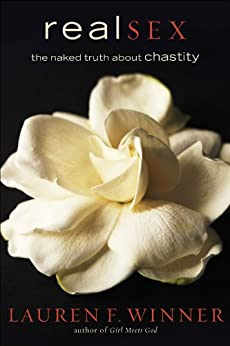 Real Sex: The Naked Truth About Chastity by [Winner, Lauren F.]