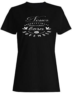 Nunca Subestimes A Una Mujer Vieja Nacida En Noviembre camiseta de las mujeres n519f