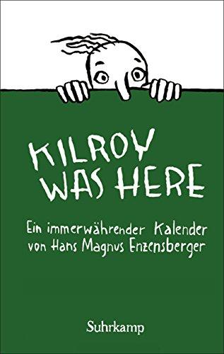 Kilroy was here: Ein immerwährender Kalender por Hans Magnus Enzensberger