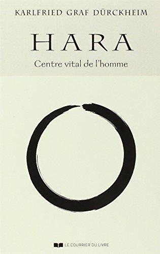 HARA : Centre vital de l'homme par Karlfried Graf Dürckheim