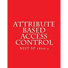 Attribute Based Access Control: NIST SP 1800-3  (English Edition)