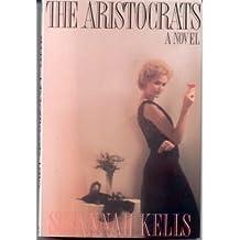 The Aristocrats by Susannah Kells (1987-01-03)