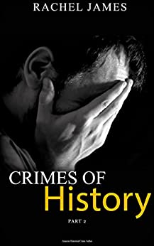 Crimes of History: Part 2 by [James, Rachel]