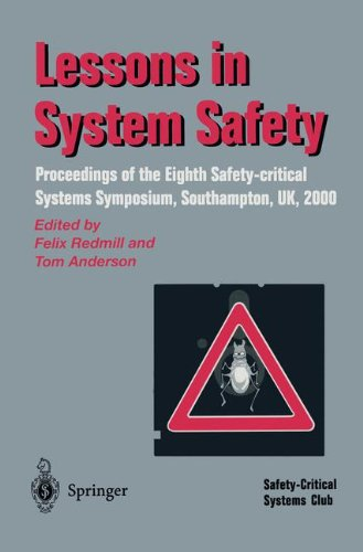 Lessons in System Safety: Proceedings of the Eighth Safety-critical Systems Symposium, Southampton, UK, 2000 -