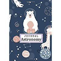 Astronomy journal: Astronomy notebook for kids, Astronomy log book, for astronomical observation, sky, space, moon and stars. Track and record your ... your lunar cosmic discoveries. Large size