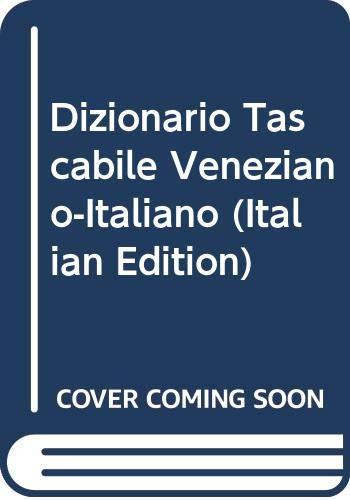 Dizionario Tascabile Veneziano-Italiano (Italian Edition)