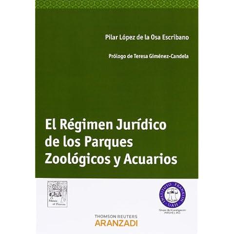El Régimen Jurídico De Los Parques Zoológicos Y Acuarios (Monografía)