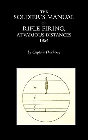 The Soldier's Manual of Rifle Firing at Various Distances