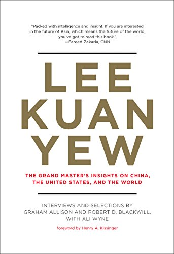 Lee Kuan Yew: The Grand Master's Insights on China, the United States, and the World (Belfer Center Studies in International Security) (English Edition) (Henry E Allison)