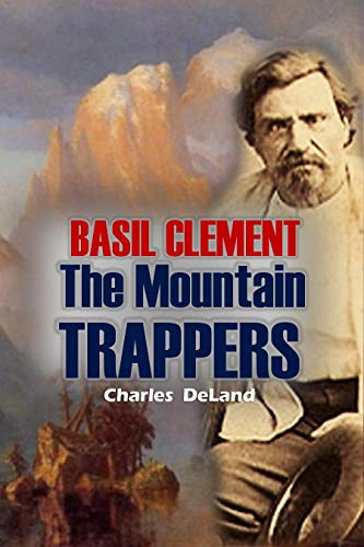 Basil Clement, The Mountain Trappers (1922) (English Edition)