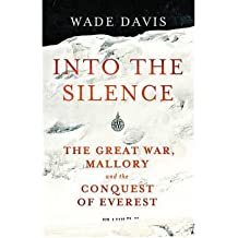 [INTO THE SILENCE] by (Author)Davis, Wade on Oct-06-11