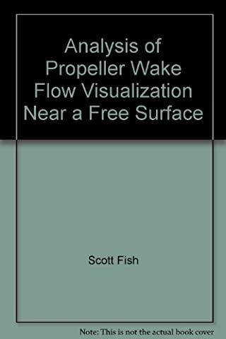 Analysis of Propeller Wake Flow Visualization Near a Free Surface
