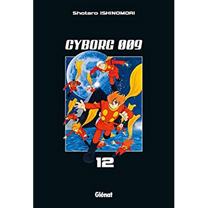 Cyborg 009 - Tome 12