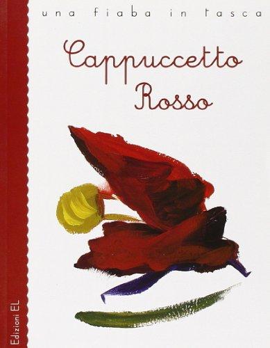 Cappuccetto rosso da jacob e wilhelm grimm. ediz. illustrata