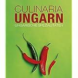 Culinaria Ungarn: Ungarische Spezialitäten