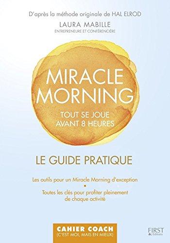 Le guide pratique Miracle Morning par Laura MABILLE